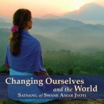 CHANGING OURSELVES AND THE WORLD