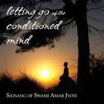 Letting Go of the Conditioned Mind