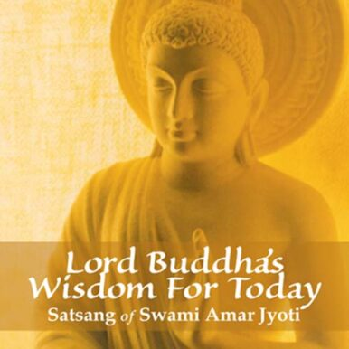 Lord Buddha's Wisdom For Today