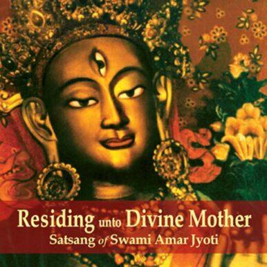 RESIDING UNTO DIVINE MOTHER