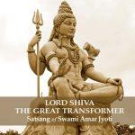 Lord Shiva, The Great Transformer