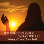 We Perceive Only What We Are