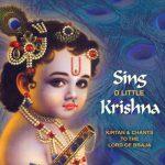 Sing O Little Krishna