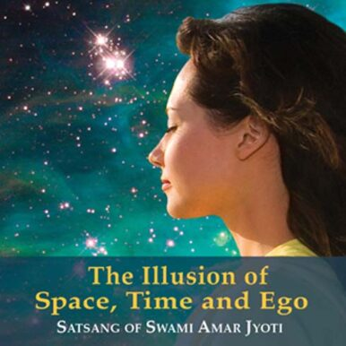 The Illusion of Space, Time & Ego