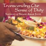 TRANSCENDING OUR SENSE OF DUTY