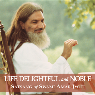 LIFE DELIGHTFUL AND NOBLE