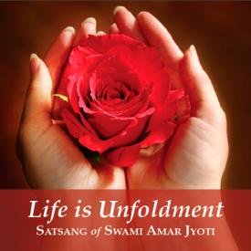 LIFE IS UNFOLDMENT